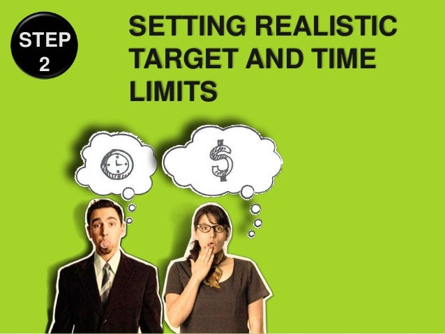 STEP       SETTING REALISTIC  2    TARGET AND TIME       LIMITS