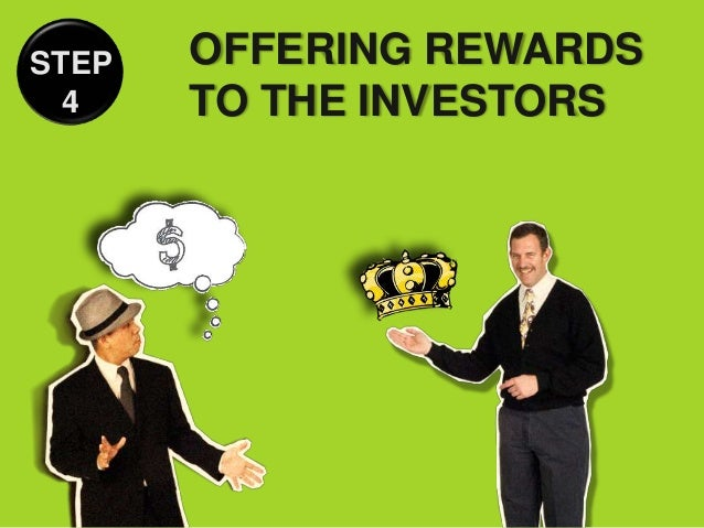 STEP   OFFERING REWARDS  4    TO THE INVESTORS