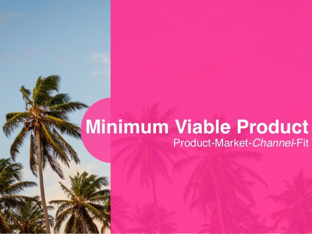 Product-Market-Channel-Fit Minimum Viable Product