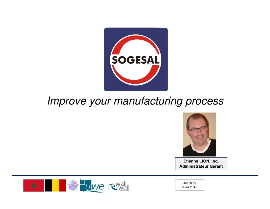Improve your manufacturing process                               Etienne LION, Ing.                          Administrateu...