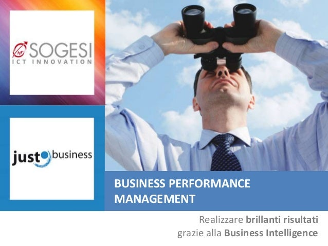 Budget & Simulations Realizzare brillanti risultati grazie alla Business Intelligence BUSINESS PERFORMANCE MANAGEMENT