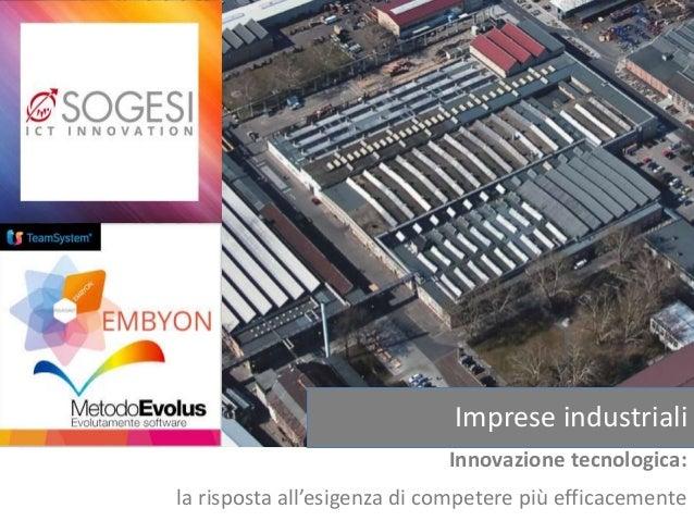 Imprese industriali Innovazione tecnologica: la risposta all'esigenza di competere più efficacemente
