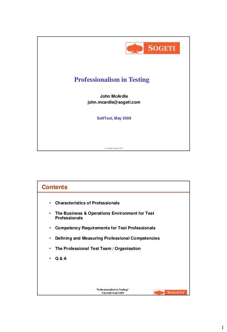 Professionalism in Testing                            John McArdle                      john.mcardle@sogeti.com           ...