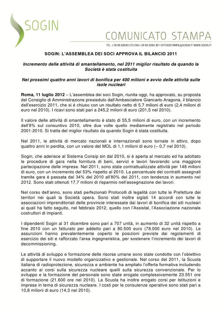 SOGIN: L'ASSEMBLEA DEI SOCI APPROVA IL BILANCIO 2011 Incremento delle attività di smantellamento, nel 2011 miglior risulta...