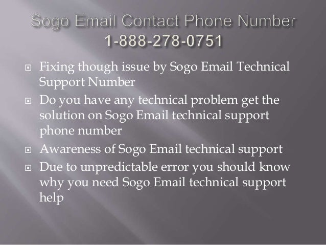  Fixing though issue by Sogo Email Technical Support Number  Do you have any technical problem get the solution on Sogo ...
