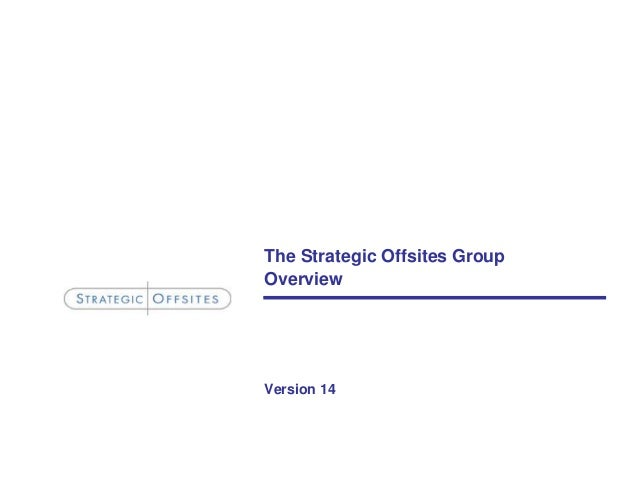 The Strategic Offsites GroupOverviewVersion 14
