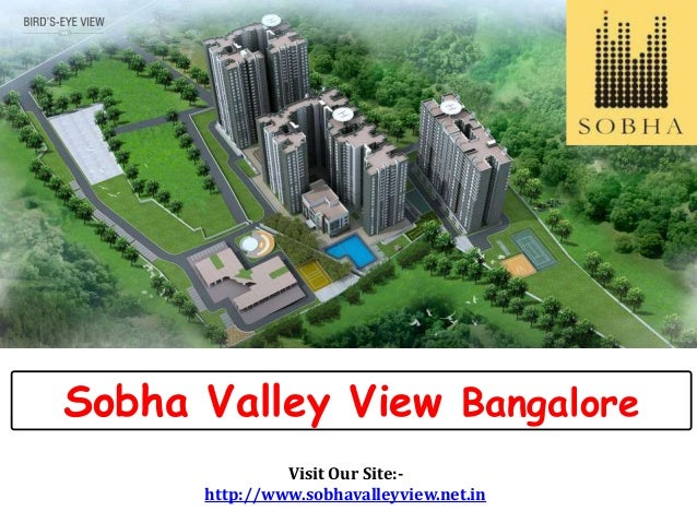 Sobha Valley View Bangalore Visit Our Site:- http://www.sobhavalleyview.net.in