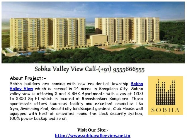 About Project:- Sobha builders are coming with new residential township Sobha Valley View which is spread in 14 acres in B...
