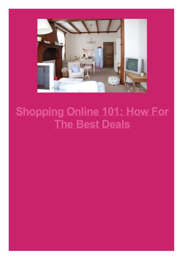 Shopping Online 101: How For The Best Deals
