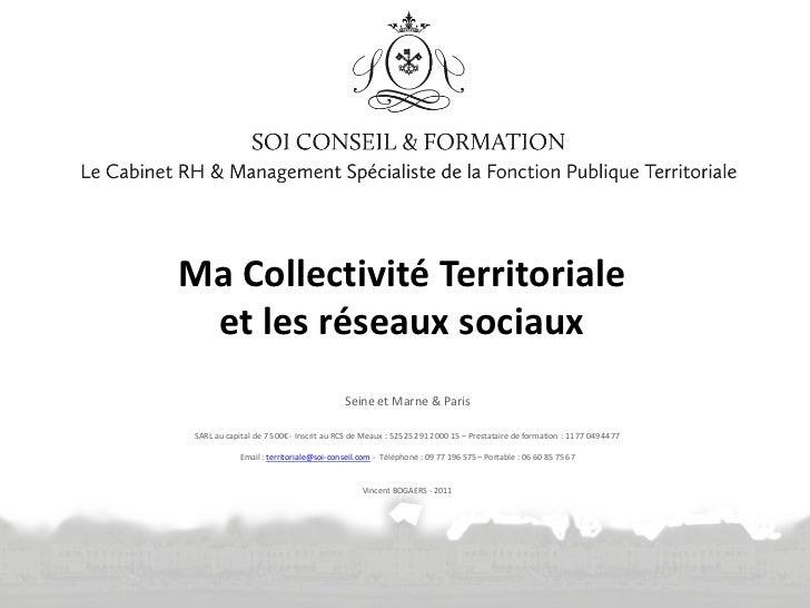 Ma Collectivité Territoriale et les réseaux sociaux                                         Seine et Marne & Paris SARL au...