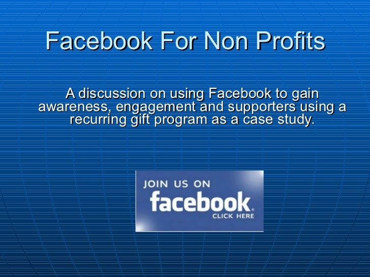 Facebook For Non Profits A discussion on using Facebook to gain awareness, engagement and supporters using a recurring gif...