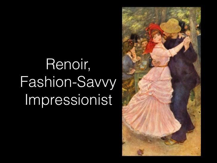 Renoir,Fashion-Savvy Impressionist