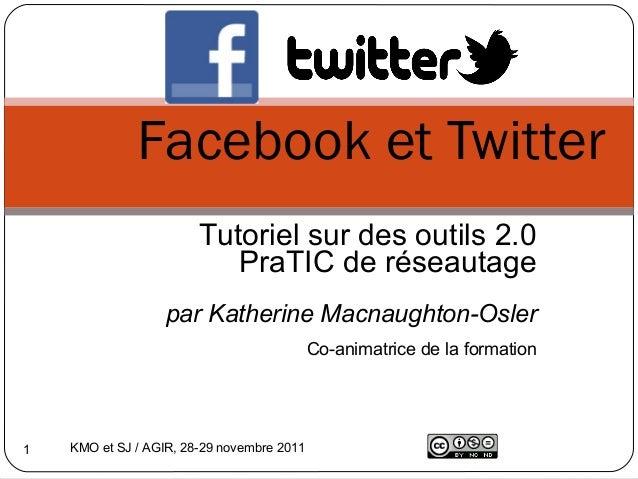 Facebook et Twitter                        Tutoriel sur des outils 2.0                           PraTIC de réseautage     ...