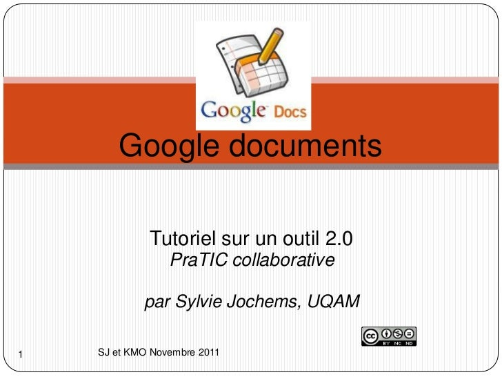Google documents             Tutoriel sur un outil 2.0                 PraTIC collaborative            par Sylvie Jochems,...