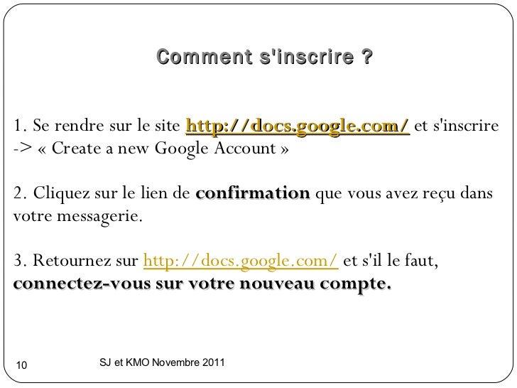 Comment s'inscrire ?  <ul><li> </li></ul><ul><li>1. Se rendre sur le site  http://docs.google.com/   et s'inscrire -> «...