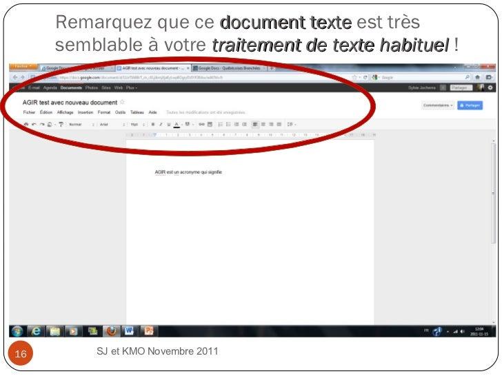 Remarquez que ce  document texte  est très semblable à votre  traitement de texte habituel  !  SJ et KMO Novembre 2011