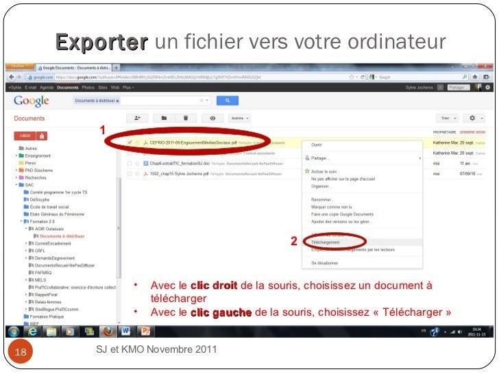 Exporter   un fichier vers votre ordinateur SJ et KMO Novembre 2011  1 2 <ul><li>Avec le  clic droit  de la souris, choisi...