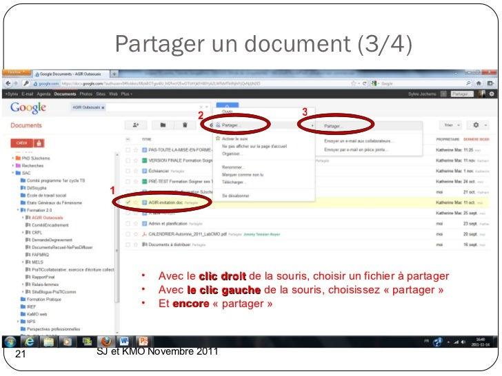Partager un document (3/4) SJ et KMO Novembre 2011  1 3 2 <ul><li>Avec le  clic droit  de la souris, choisir un fichier à ...