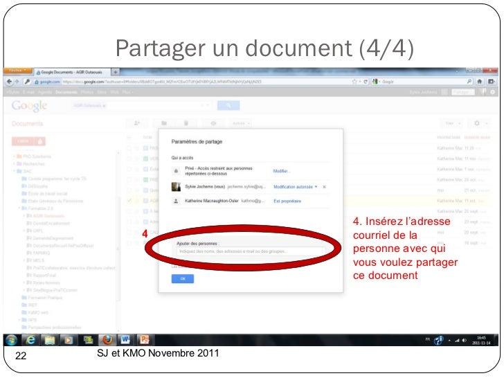 Partager un document (4/4) SJ et KMO Novembre 2011  4 4. Insérez l'adresse courriel de la personne avec qui vous voulez pa...
