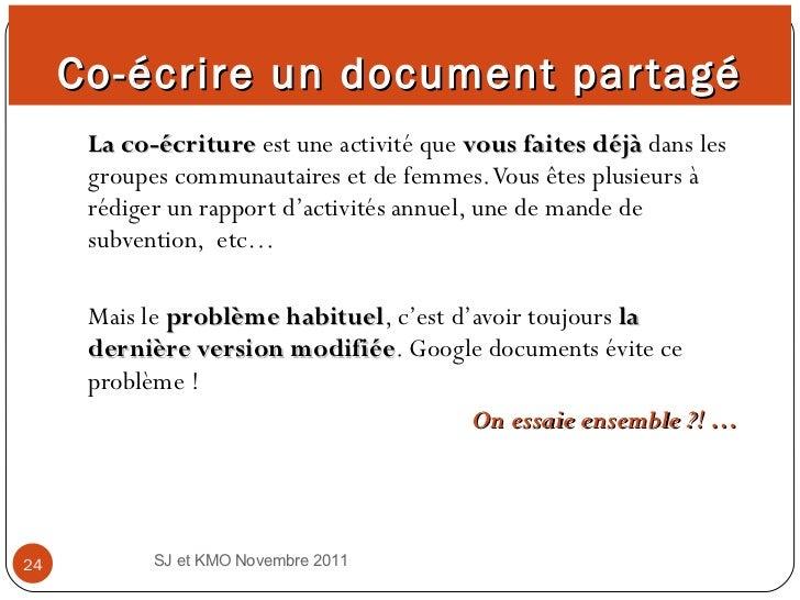 Co-écrire un document partagé <ul><li>La co-écriture  est une activité que  vous faites déjà  dans les groupes communautai...