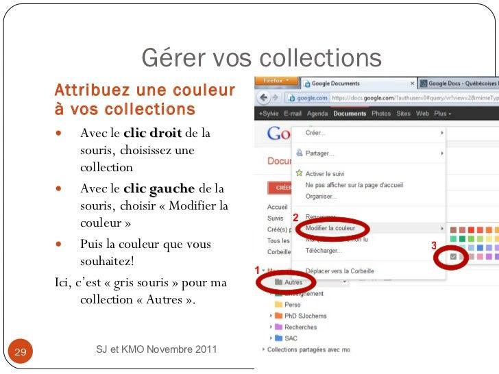 Gérer vos collections <ul><li>Attribuez une couleur à vos collections </li></ul><ul><li>Avec le  clic droit  de la souris,...