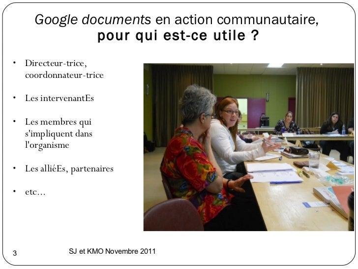 Google documents  en action communautaire, pour qui est-ce utile ? <ul><ul><li>Directeur-trice, coordonnateur-trice </li>...