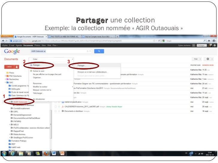 Partager   une collection Exemple: la collection nommée «AGIR Outaouais»  SJ et KMO Novembre 2011  1 2 3