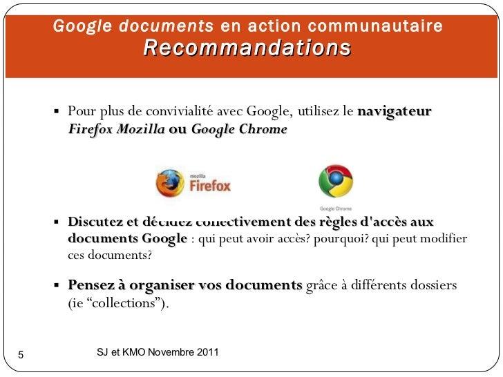 Google documents  en action communautaire  Recommandations  <ul><ul><ul><li>Pour plus de convivialité avec Google, utilise...