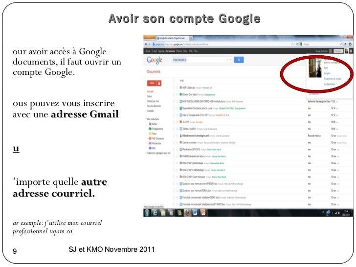 Avoir son compte Google  <ul><ul><li>Pour avoir accès à Google documents, il faut ouvrir un compte Google.  </li></ul></ul...
