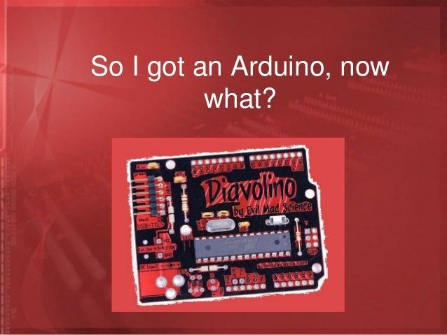 So I got an Arduino, nowwhat?