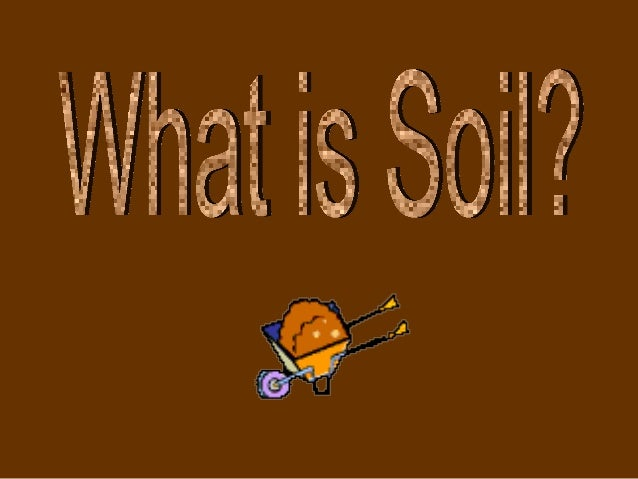 •   Soil is a layer at the surface of the    earth composed of a mixture of    weathered rock, organic matter,    mineral ...