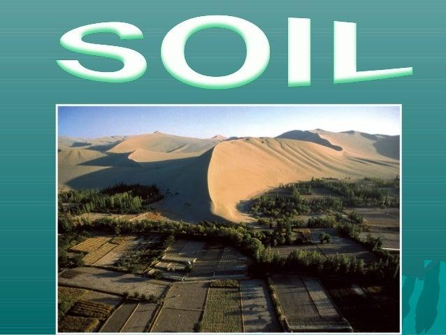 SSooiill iiss ccoommppoosseedd ooff::   rock particles   humus   mineral salts   water   air   organisms