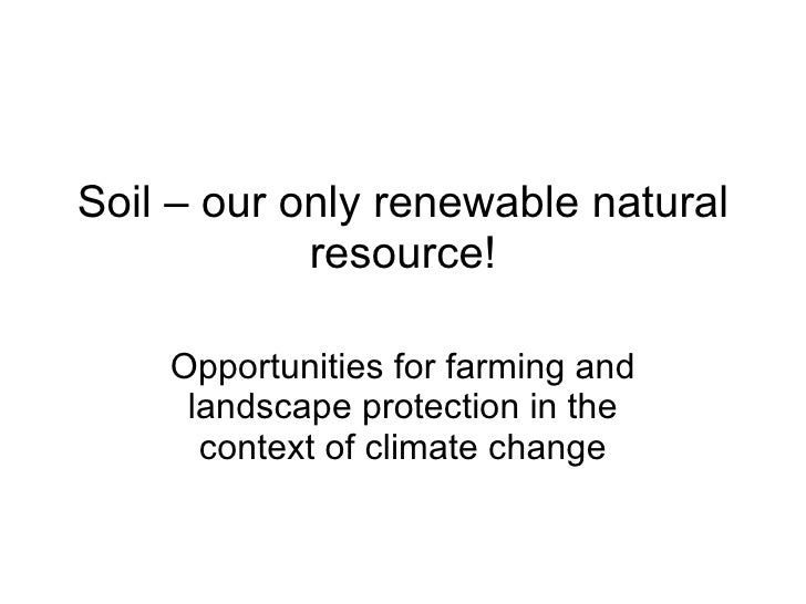 Soil our only renewable resource for Soil resources definition