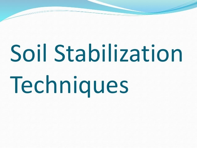 Soil stabilization techniques for Soil stabilization