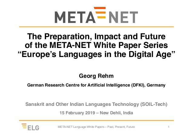"The Preparation, Impact and Future of the META-NET White Paper Series ""Europe's Languages in the Digital Age"" Georg Rehm G..."