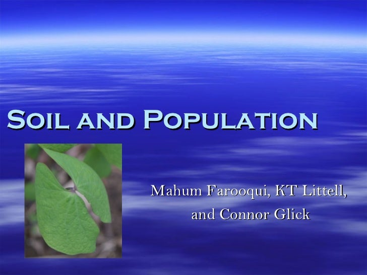 Soil and Population Mahum Farooqui, KT Littell,  and Connor Glick