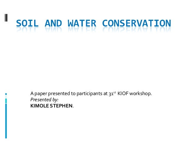 water and soil conservation essay Water conservation essay water conservation essay water is an integral part of land/soil productivity its misuse can cause both degradation and erosion of soils.