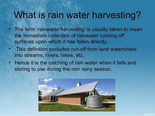 water harvesting and efficient land utilization Capturing rainwater from rooftops: nrdc's study shows that a substantial opportunity exists to use rooftop rainwater capture as an efficient, effective n require use of rainwater harvesting and reuse on all public properties.
