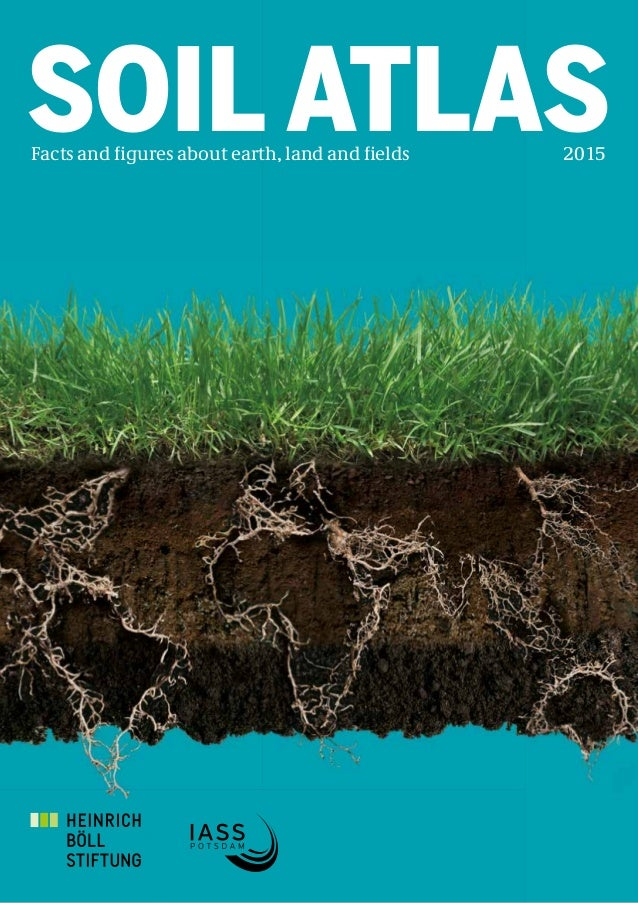 SOIL ATLASFacts and figures about earth, land and fields 2015