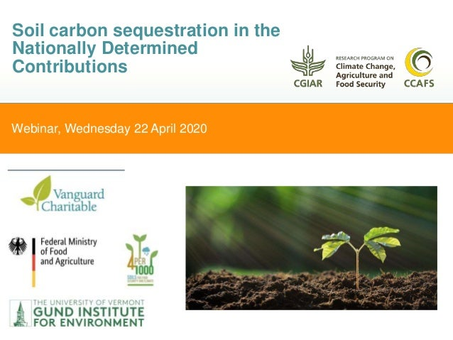 Webinar, Wednesday 22 April 2020 Soil carbon sequestration in the Nationally Determined Contributions