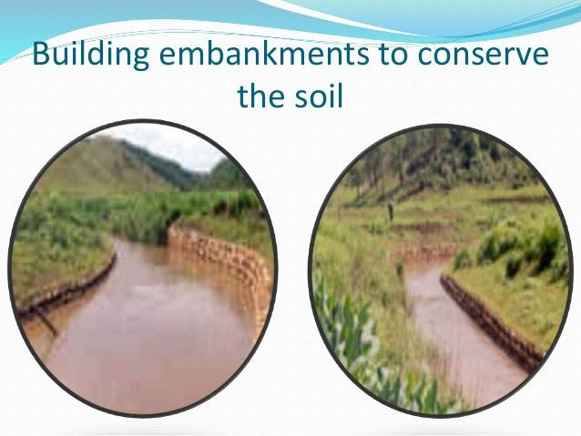 Building embankments to conserve the soil