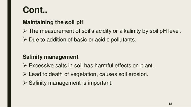 Cont.. Maintaining the soil pH  The measurement of soil's acidity or alkalinity by soil pH level.  Due to addition of ba...