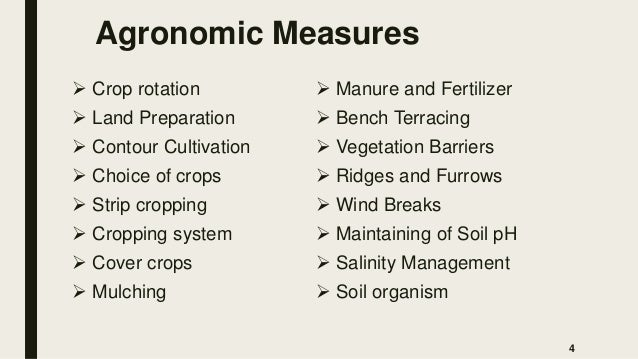 Agronomic Measures  Crop rotation  Land Preparation  Contour Cultivation  Choice of crops  Strip cropping  Cropping ...