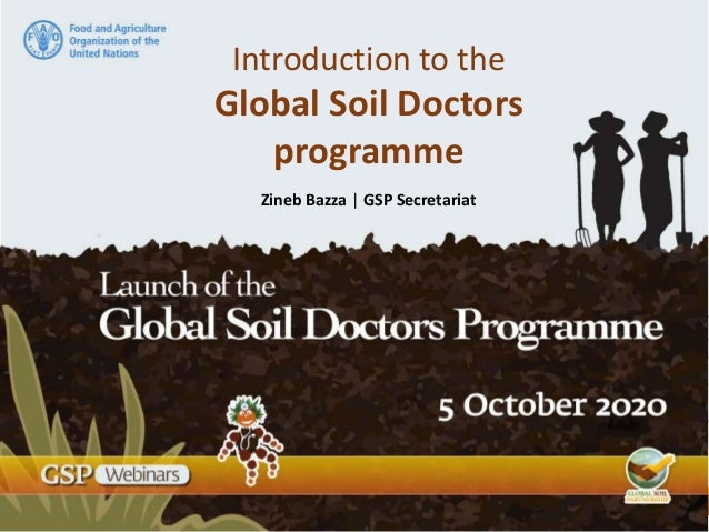 Introduction to the Global Soil Doctors programme Zineb Bazza | GSP Secretariat