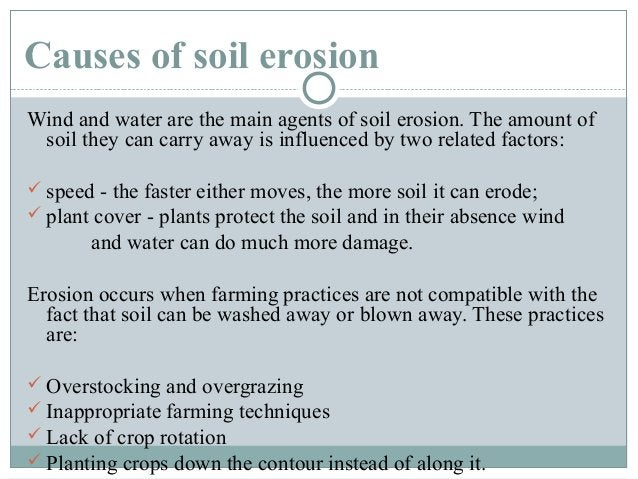 Prevention  Planting wind breaks can be effective  Terracing can also be effective.  The use of contour ploughing  Lea...