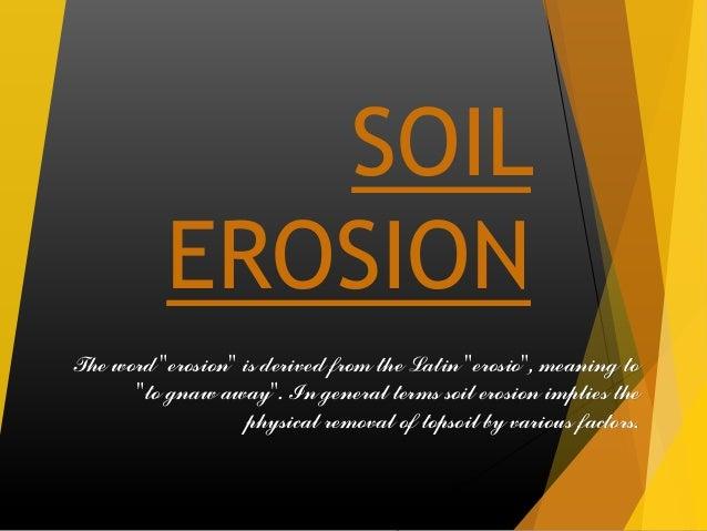 Soil erosion enviroment for Another name for soil