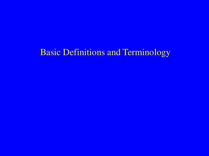 Basic Definitions and Terminology