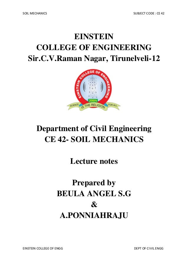 SOIL MECHANICS SUBJECT CODE : CE 42 EINSTEIN COLLEGE OF ENGG DEPT OF CIVIL ENGG EINSTEIN COLLEGE OF ENGINEERING Sir.C.V.Ra...