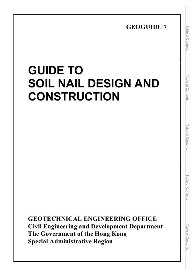 ... Special Administrative Region; 2. GEOGUIDE 7 GUIDE TO SOIL NAIL DESIGN  ...