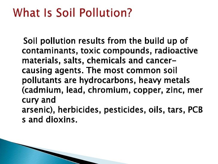 essay about soil pollution Although some environmental pollution is a result of natural causes, most is due  to human activities soil pollution is one of the environmental problems which.